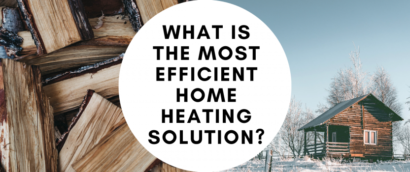 What Is The Most Efficient Home Heating Solution?