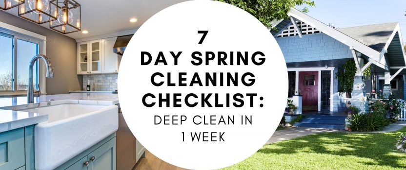 7 Day Spring Cleaning Checklist: Deep Clean In One Week